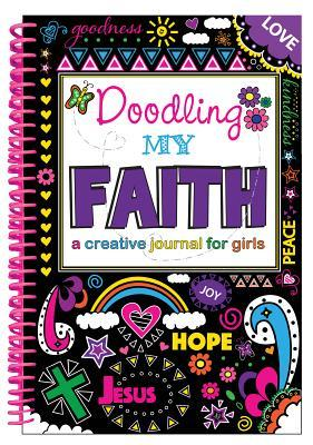 Doodling My Faith: A Creative Journal for Girls