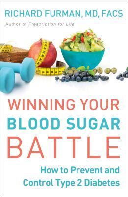 Winning Your Blood Sugar Battle: How to Prevent and Control Type 2 Diabetes