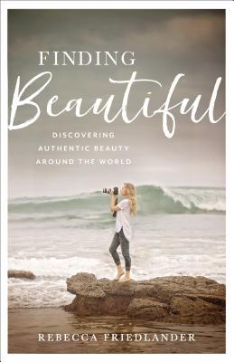 Finding Beautiful: Discovering Authentic Beauty around the World