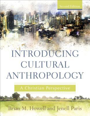 Introducing Cultural Anthropology: A Christian Perspective