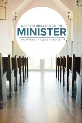 What the Bible Says to the Minister (Paperback)