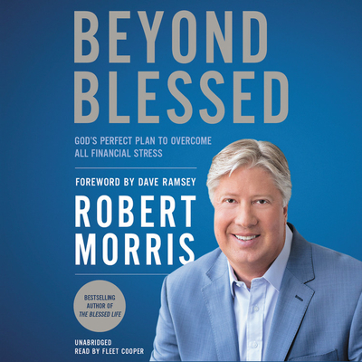 Beyond Blessed Lib/E: God's Perfect Plan to Overcome All Financial Stress