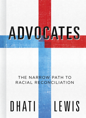 Advocates: The Narrow Path to Racial Reconciliation