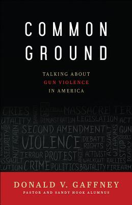 Common Ground: Talking about Gun Violence in America