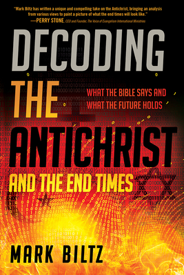 Decoding the Antichrist and the End Times: What the Bible Says and What the Future Holds