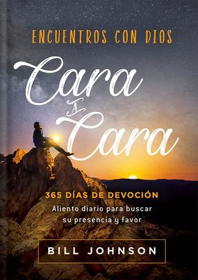 Encuentros Con Dios Cara a Cara / Meeting God Face to Face: Aliento Diario Para Buscar Su Presencia Y Favor