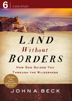 Land Without Borders DVD: How God Guides You Through the Wilderness