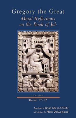 Moral Reflections on the Book of Job, Volume 4: Books 17-22