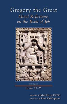 Moral Reflections on the Book of Job, Volume 5: Books 23-27