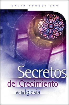 Secretos del Crecimiento de la Iglesia