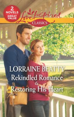 Rekindled Romance & Restoring His Heart: An Anthology