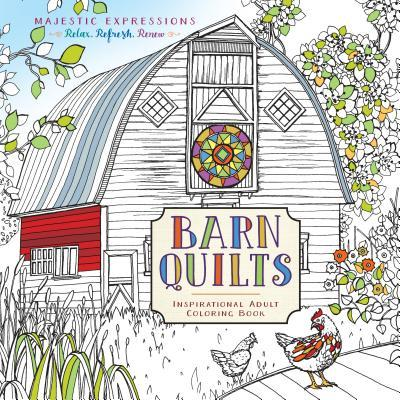 Barn Quilts: Inspirational Adult Coloring Book