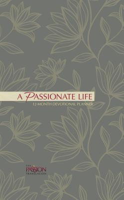 A Passionate Life (2019 Planner): 12-Month Devotional Planner