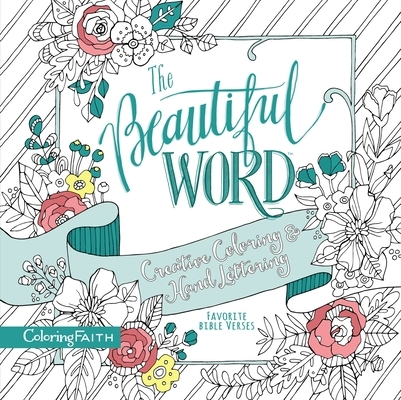 The Beautiful Word Adult Coloring Book: Creative Coloring and Hand Lettering