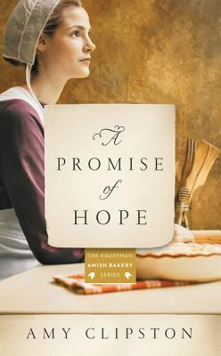 A Promise of Hope: An Amish Novel