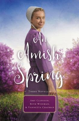 An Amish Spring: A Son for Always, a Love for Irma Rose, Where Healing Blooms