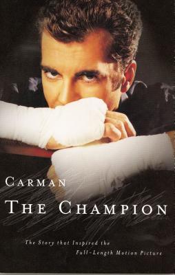 Carman: The Champion: The Story That Inspired the Full-Length Motion Picture
