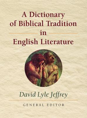 A Dictionary of Biblical Tradition in English Literature