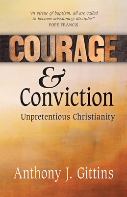 Courage and Conviction: Unpretentious Christianity