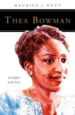 Thea Bowman: Faithful and Free