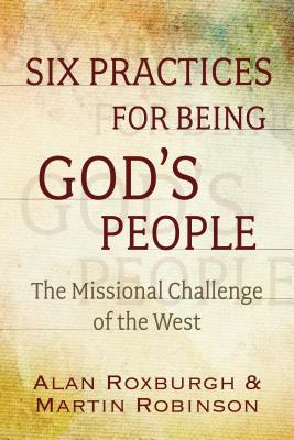 Practices for the Refounding of God's People: The Missional Challenge of the West