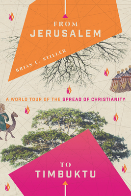 From Jerusalem to Timbuktu: A World Tour of the Spread of Christianity