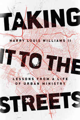 Taking It to the Streets: Lessons from a Life of Urban Ministry