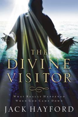 The Divine Visitor: What Really Happened When God Came Down