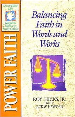 The Spirit-Filled Life Kingdom Dynamics Guides: K12-Power Faith