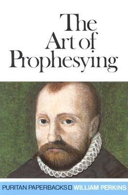 Art of Prophesying: And the Calling of the Ministry