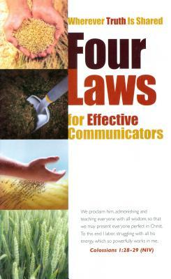 Four Laws for Effective Communicators: Wherever Truth Is Shared