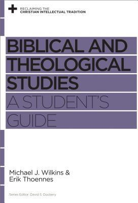 Biblical and Theological Studies: A Student's Guide