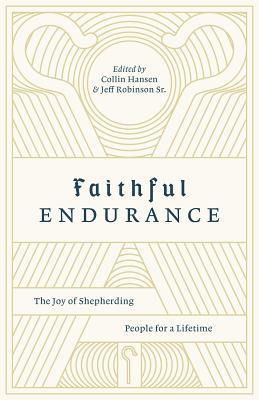 Faithful Endurance: The Joy of Shepherding People for a Lifetime