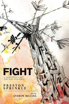 Fight: A Christian Case for Nonviolence