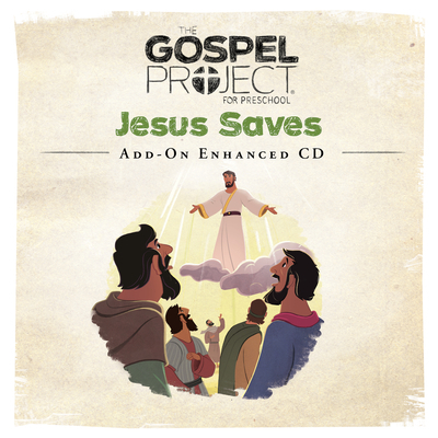 The Gospel Project for Preschool: Preschool Leader Kit Add-On Enhanced CD - Volume 9: Jesus Saves