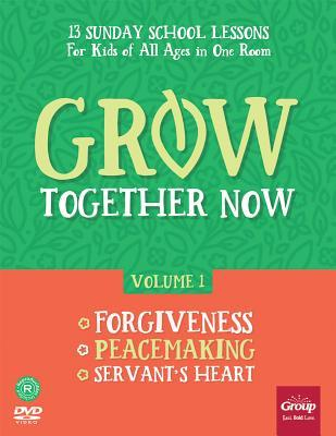 Grow Together Now Volume 1: Forgiveness, Peacemaking, Servant's Heart [With DVD]