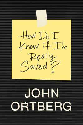 How Do I Know If I'm Really Saved?