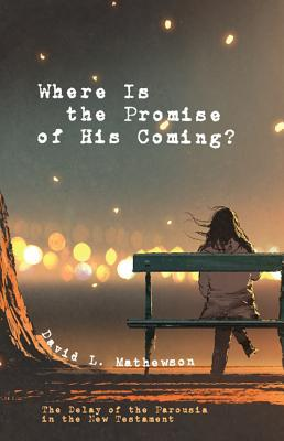 Where Is the Promise of His Coming?