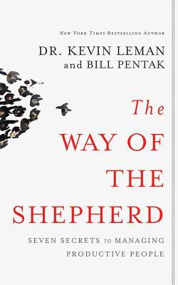 The Way of the Shepherd: Seven Secrets to Managing Productive People