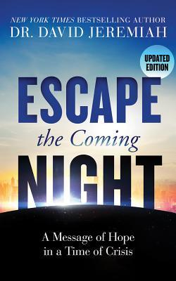 Escape the Coming Night: A Message of Hope in a Time of Crisis