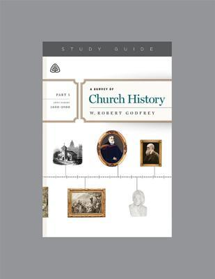 A Survey of Church History, Part 5 A.D. 1800-1900