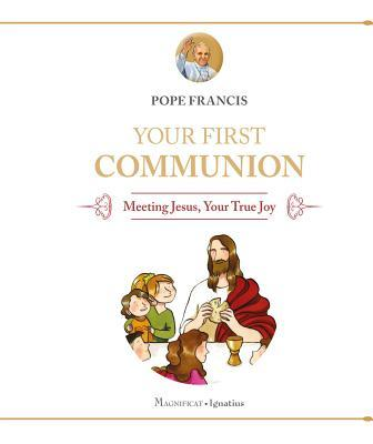 Your First Communion: Meeting Jesus, Your True Joy