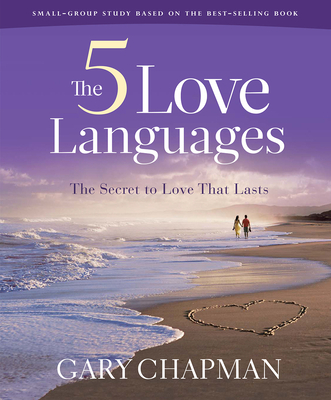 The Five Love Languages - Bible Study Book Revised: The Secret to Love That Lasts