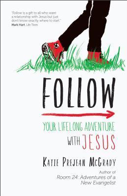 Follow: Your Lifelong Adventure with Jesus