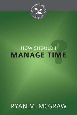 HOW SHOULD I MANAGE TIME