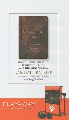 Thy Kingdom Come: An Evangelical's Lament [With Headphones]