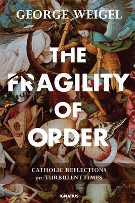 The Fragility of Order: Catholic Reflections on Turbulent Times