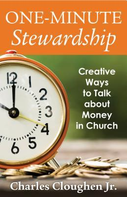 One-Minute Stewardship: Creative Ways to Talk about Money in Church