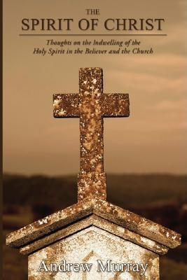 The Spirit of Christ: Thoughts on the Indwelling of the Holy Spirit and the Church