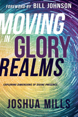 Moving in Glory Realms: Exploring Dimensions of Divine Presence